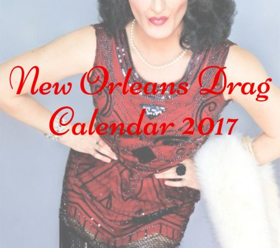 New Orleans Drag Show Calendar 2017